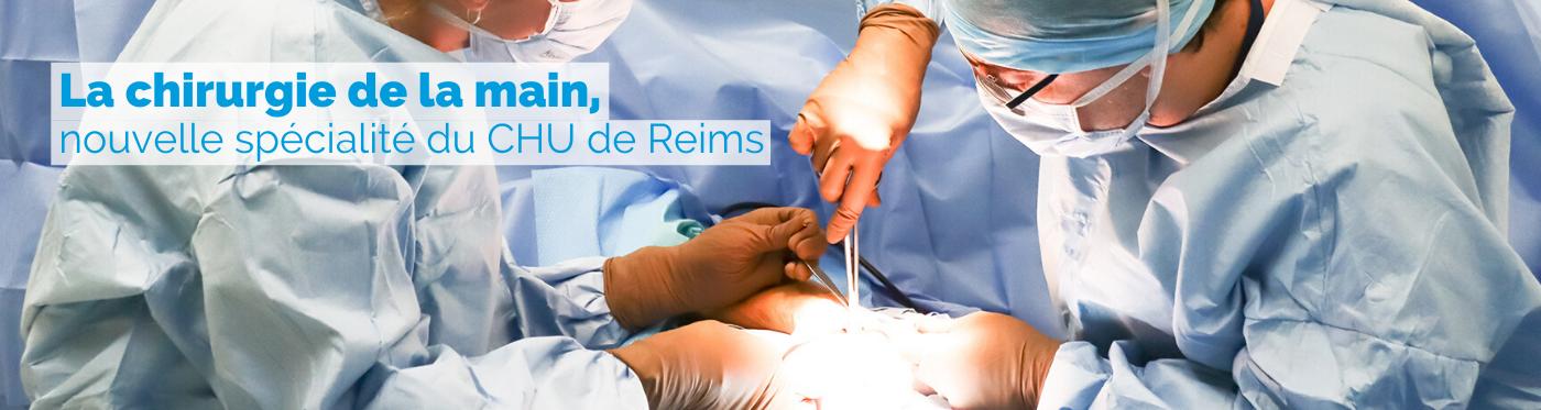 La chirurgie de la main, nouvelle spécialité au CHU de Reims